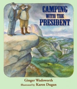 Ginger Wadsworth CAMPING WITH THE PRESIDENT COVER