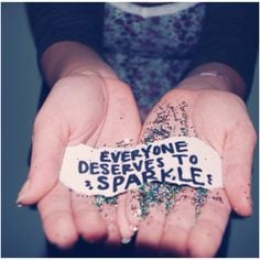 everyone deserves to sparkle 1