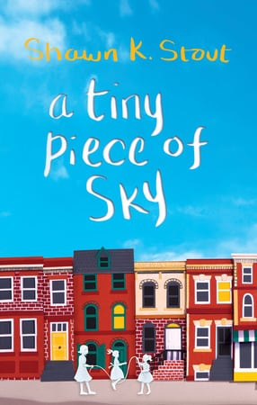Shawn K Stout A TINY PIECE OF SKY BOOK COVER